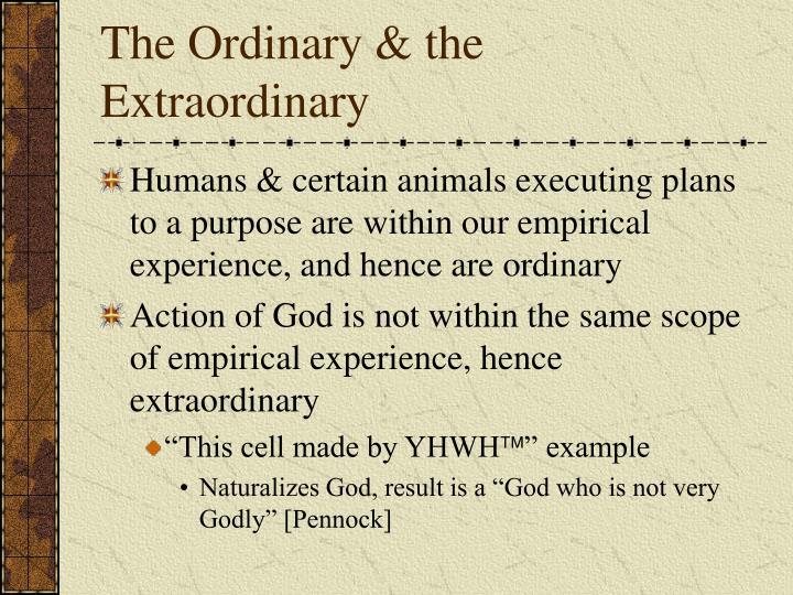 The Ordinary & the Extraordinary