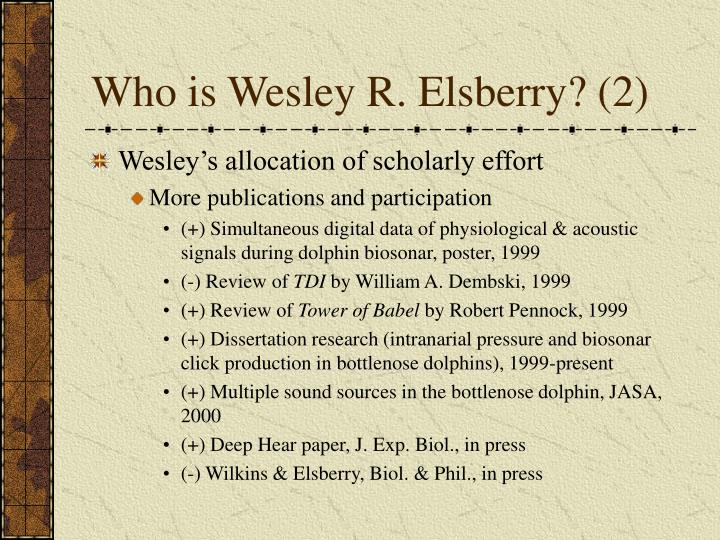 Who is Wesley R. Elsberry? (2)