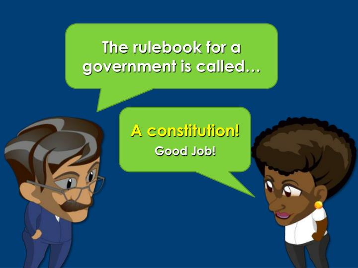 The rulebook for a government is called…