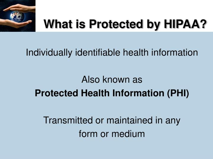 What is Protected by HIPAA?