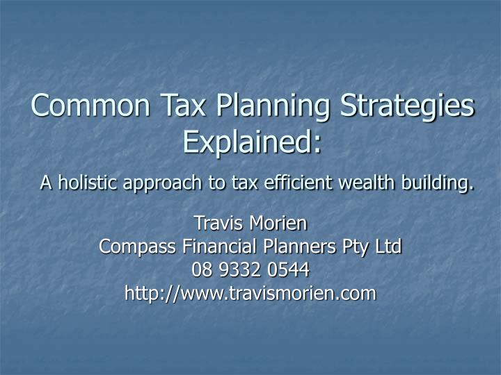 common tax planning strategies explained a holistic approach to tax efficient wealth building n.