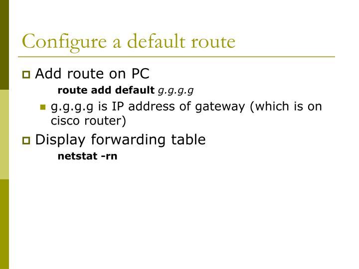 Configure a default route