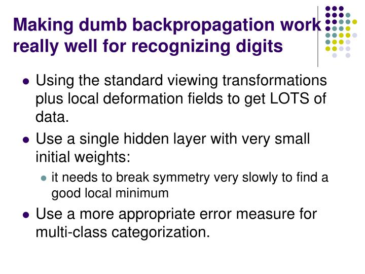 Making dumb backpropagation work really well for recognizing digits