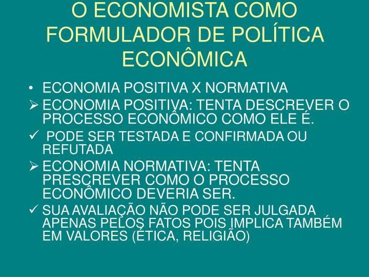 O ECONOMISTA COMO FORMULADOR DE POLÍTICA ECONÔMICA
