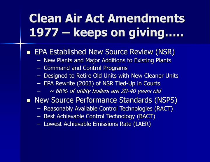 Clean Air Act Amendments 1977 – keeps on giving…..