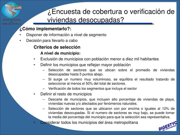 ¿Encuesta de cobertura o verificación de viviendas desocupadas?