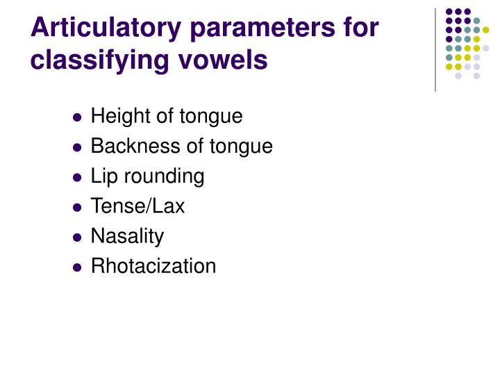 Articulatory parameters for classifying vowels
