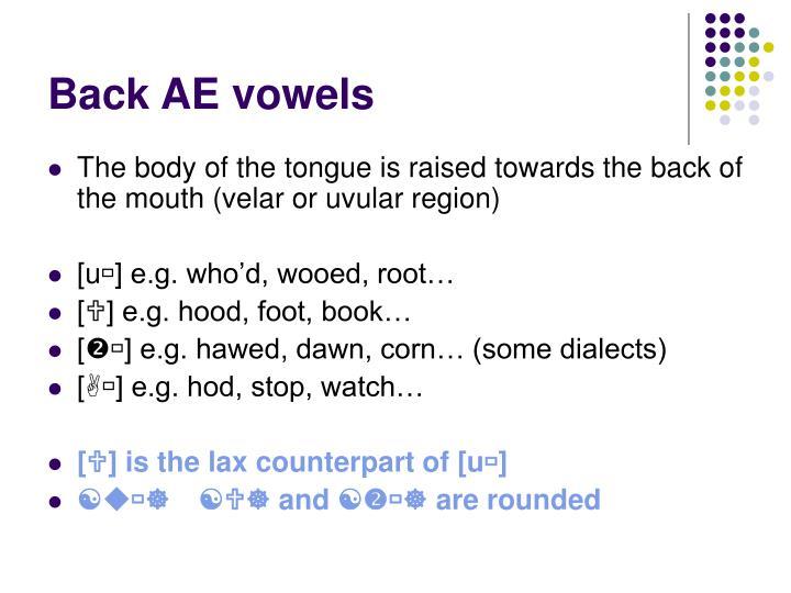 Back AE vowels