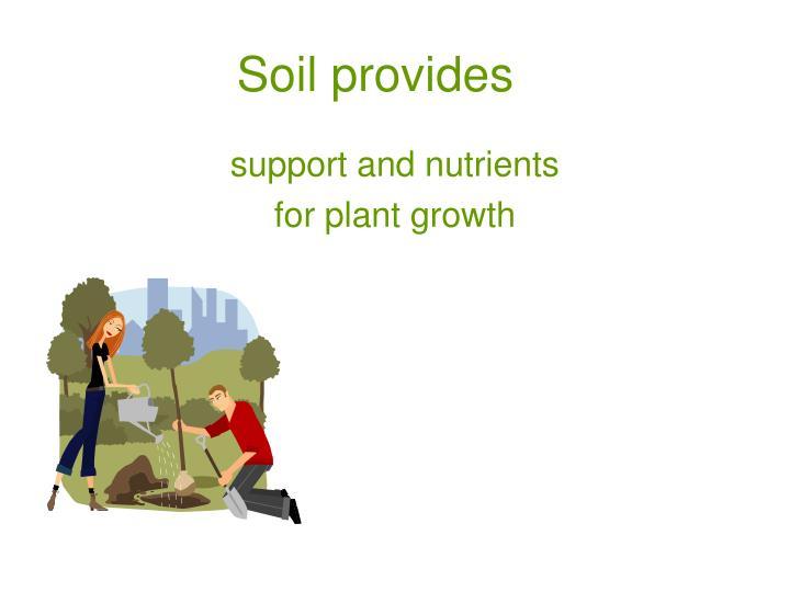 Soil provides