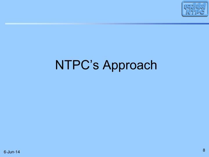 NTPC's Approach