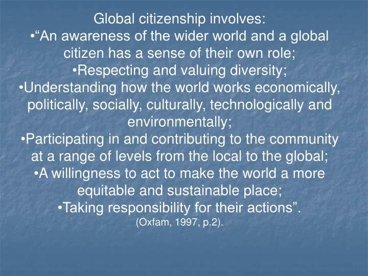 Global citizenship involves:
