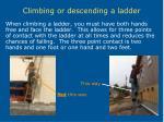 climbing or descending a ladder