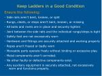keep ladders in a good condition