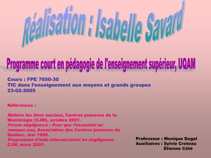 Réalisation : Isabelle Savard