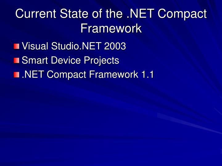 Current State of the .NET Compact Framework