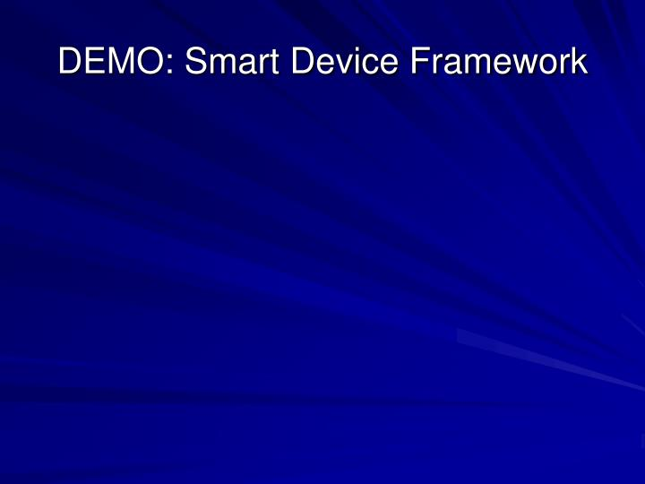 DEMO: Smart Device Framework