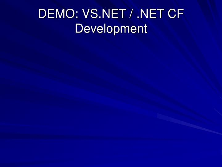 DEMO: VS.NET / .NET CF Development