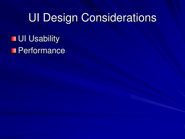UI Design Considerations