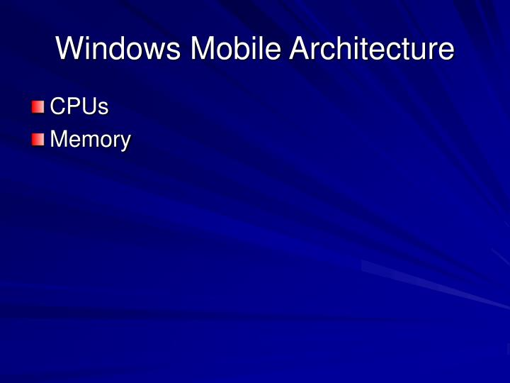Windows Mobile Architecture