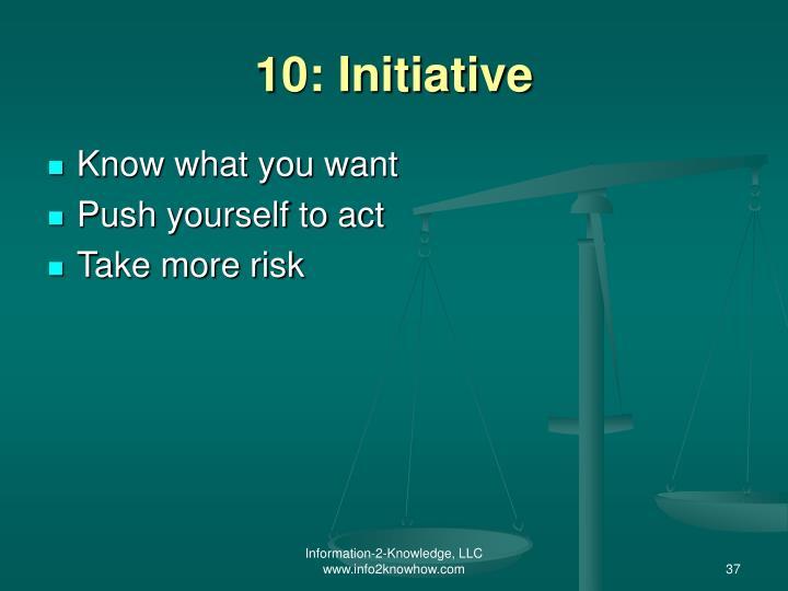 10: Initiative