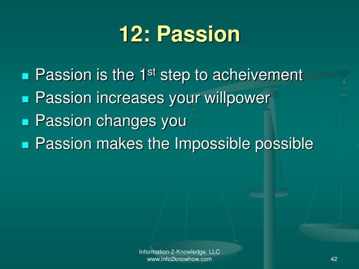 12: Passion