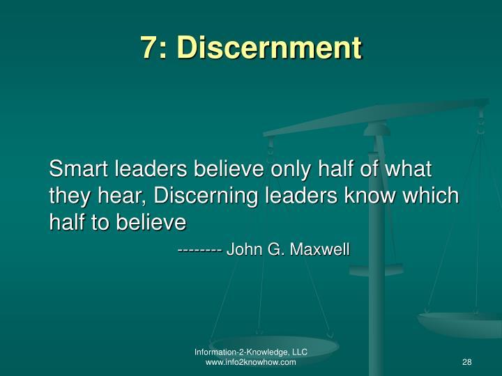 7: Discernment