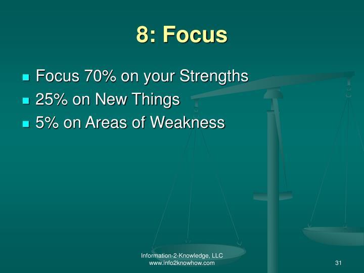 8: Focus