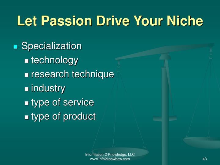 Let Passion Drive Your Niche