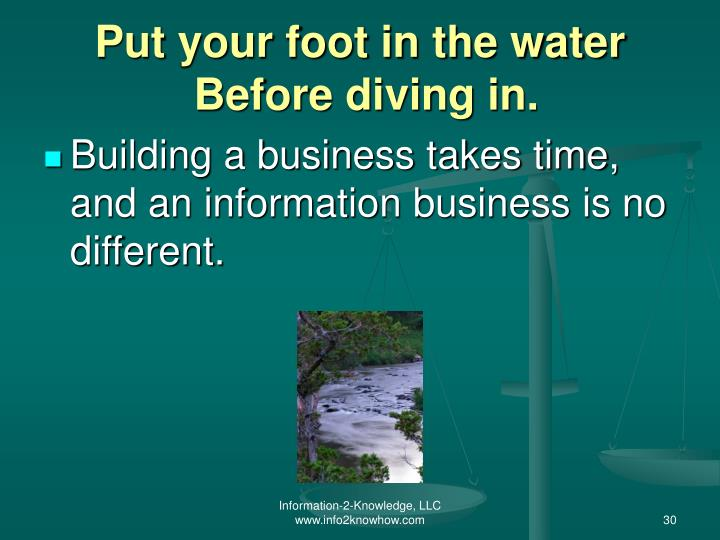 Put your foot in the water