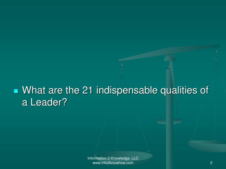 What are the 21 indispensable qualities of a Leader?