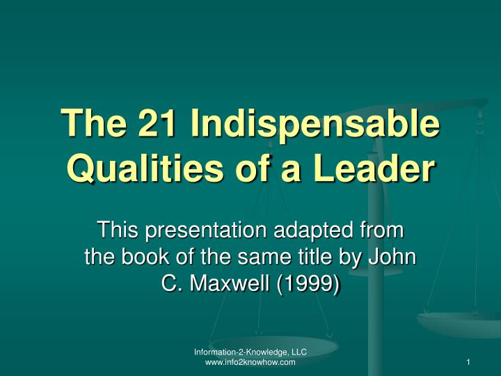 the 21 indispensable qualities of a leader The 21 indispensable qualities of a leader- what do you dream of in your wildest imagination, what do you see yourself doing now.