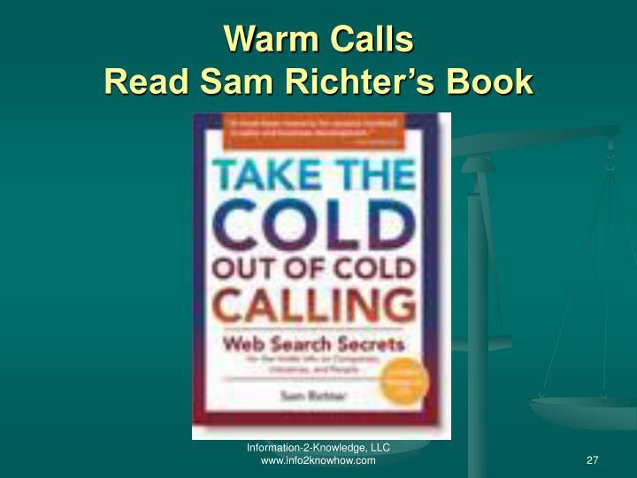 Warm Calls                             Read Sam Richter's Book