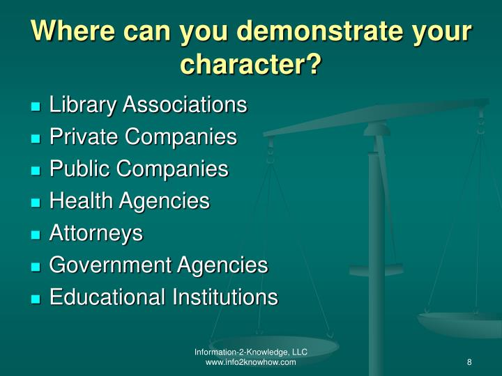 Where can you demonstrate your character?
