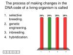 the process of making changes in the dna code of a living organism is called