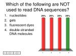 which of the following are not used to read dna sequences