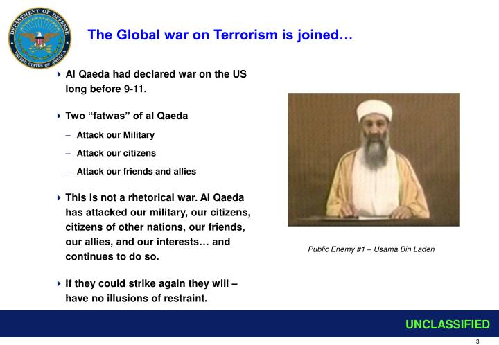 The Global war on Terrorism is joined…