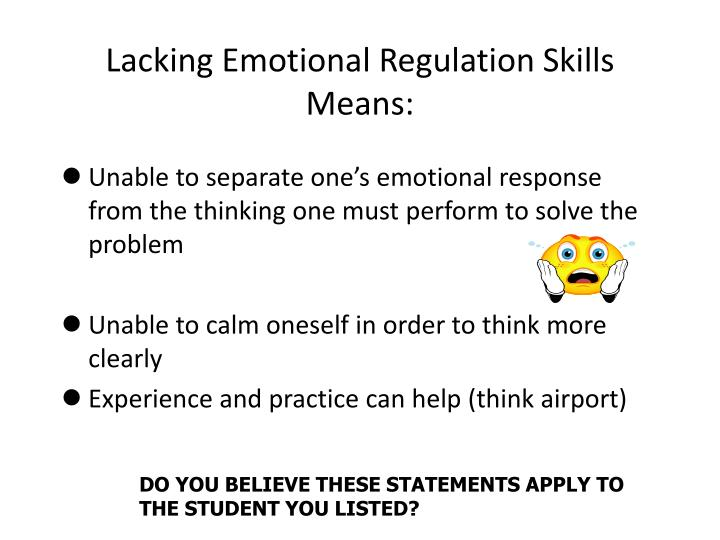 Lacking Emotional Regulation Skills Means: