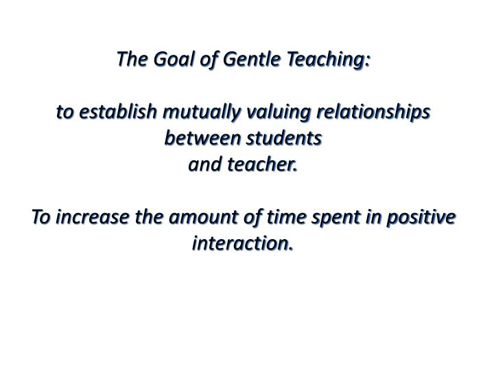 The Goal of Gentle Teaching: