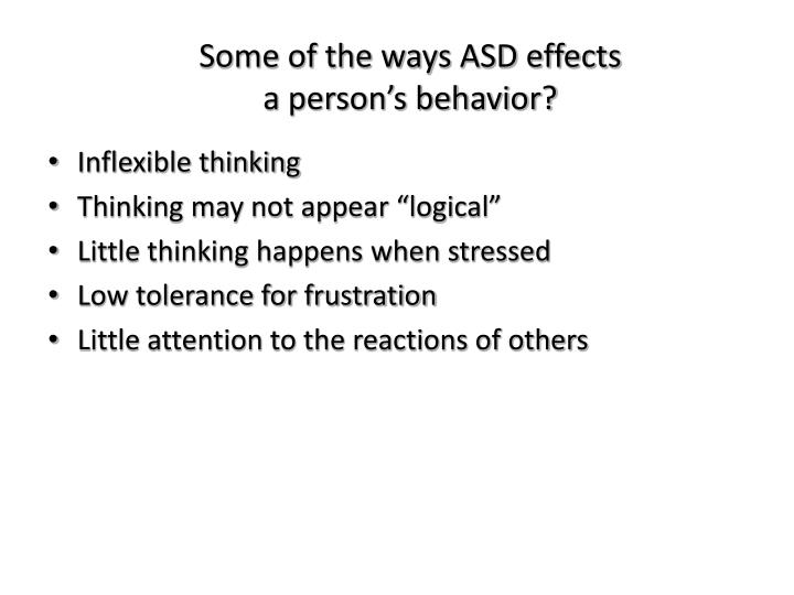 Some of the ways ASD effects