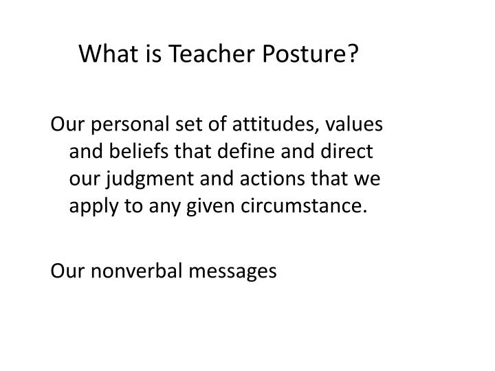 What is Teacher Posture?