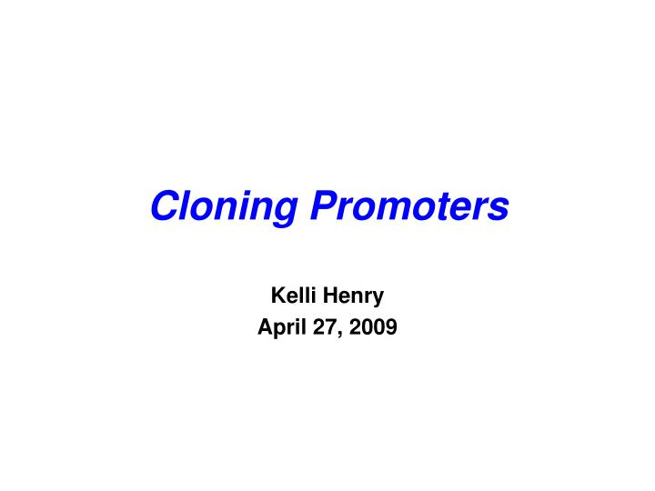 cloning promoters n.