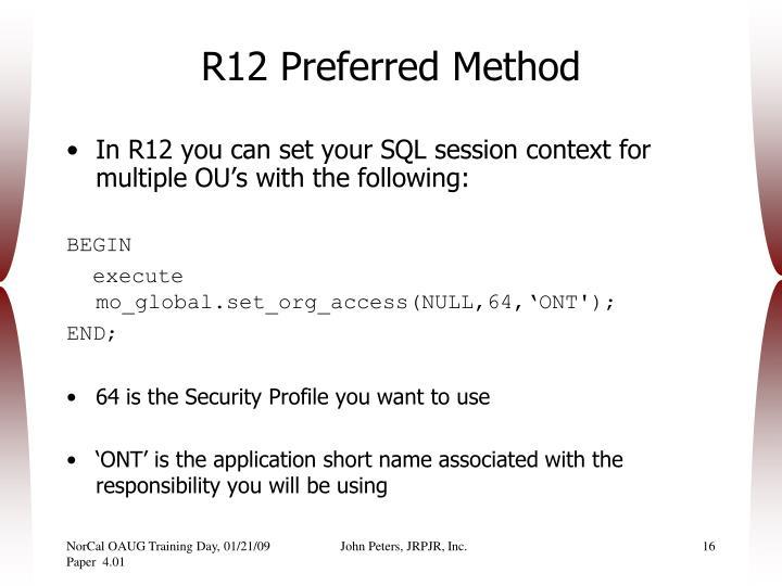 R12 Preferred Method