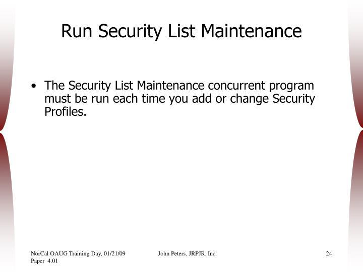 Run Security List Maintenance