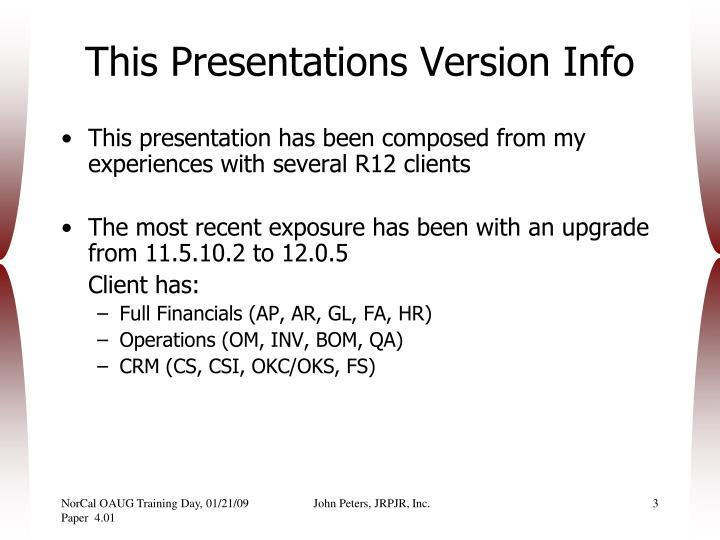 This presentations version info