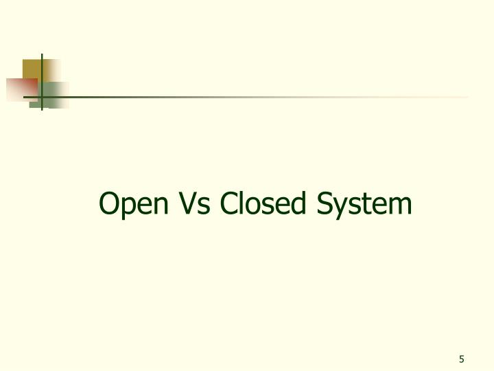 Open Vs Closed System