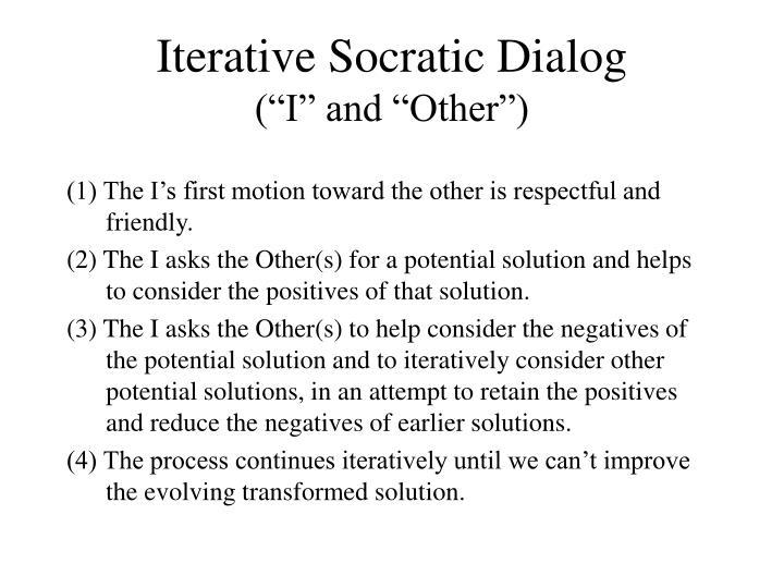Iterative Socratic Dialog