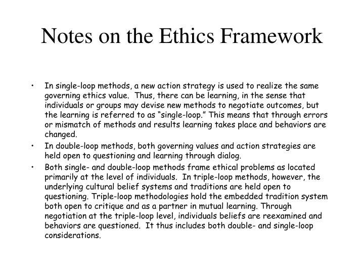 Notes on the Ethics Framework
