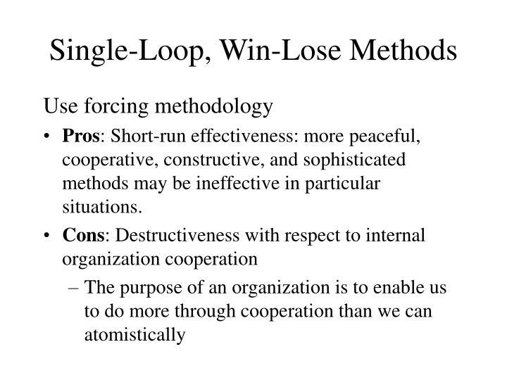 Single-Loop, Win-Lose Methods
