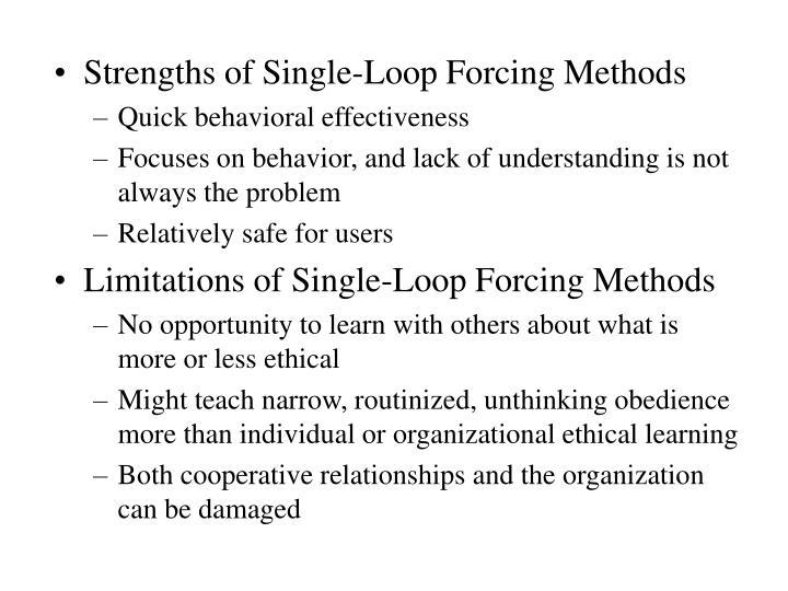 Strengths of Single-Loop Forcing Methods