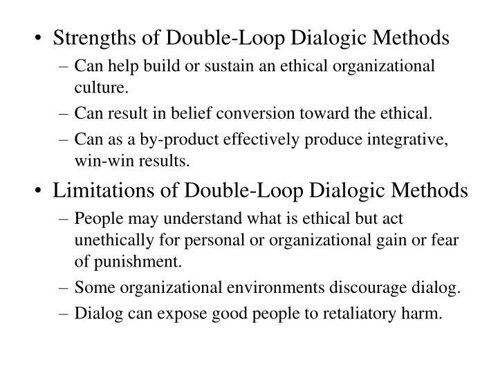 Strengths of Double-Loop Dialogic Methods